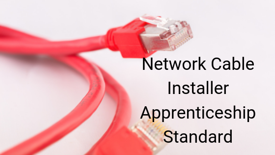 Network Cable Installer Apprenticeship Standard