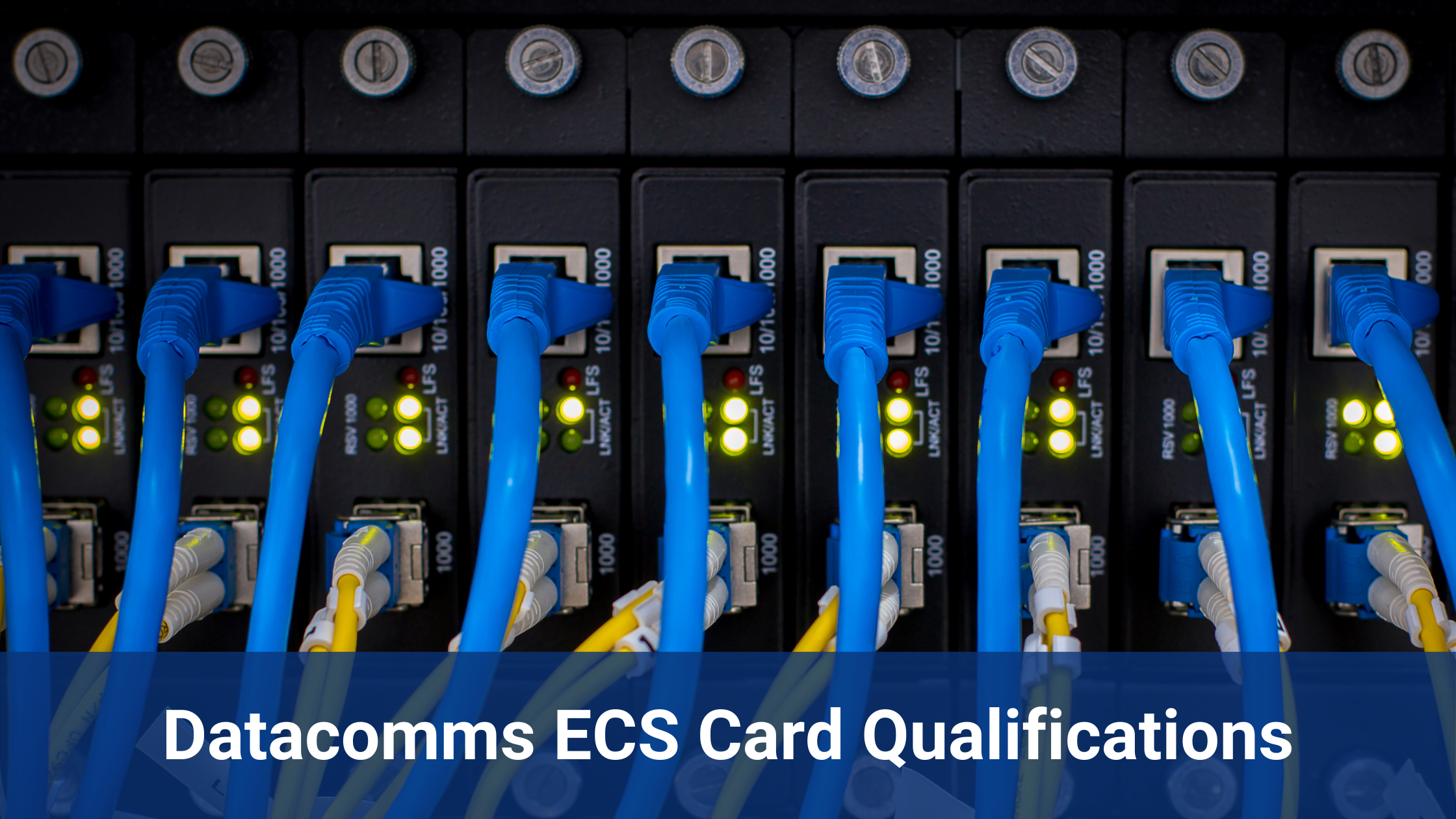 Datacomms ECS Card Qualifications Update